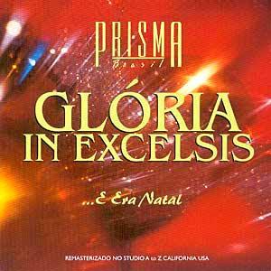Prisma Brasil - Gloria in Excelsis Deo - E Era Natal
