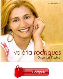 VALÉRIA RODRIGUES - 2°. CD OUÇA-ME SENHOR