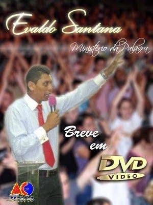 EV. EVALDO SANTANA PALAVRA VIVA !