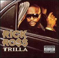 Trilla, Rick Ross