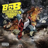 B.o.B Presents: The Adventures of Bobby Ray, B.o.B