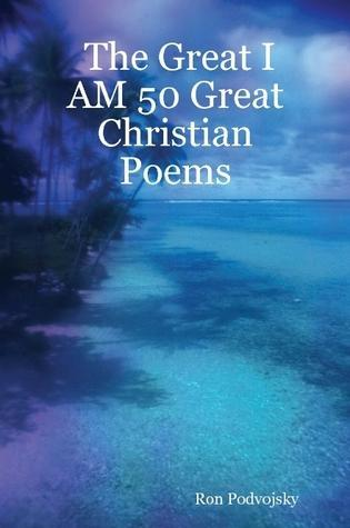 The Great I AM 50 Great Christian Poems Available at www.lulu.com/content/13070370