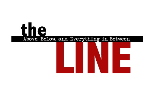 The Line:  Above, Below, and Everything In-Between