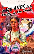 A 150 años de la batalla de San Jacinto