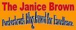 Sincere thanks to Evelyn of A Canadian Family for The Janice Brown Puckerbrush Award for Excellence