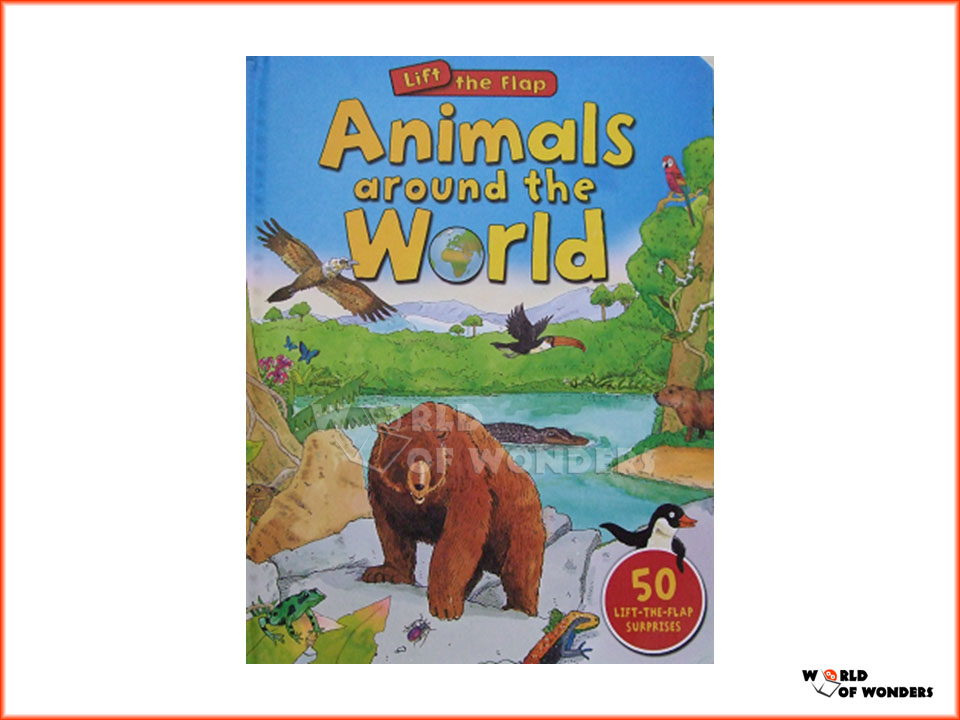 With Warm And Friendly Illustrations From Award Winning Artist Anthony Lewis Animals Around The World Contains More Than 50 Lift Flap Surprises