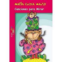 María Elena Walsh canciones para mirar libro