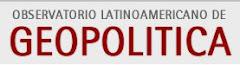 Observatorio Latinoamericano de Geopolítica