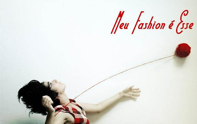 meu fashion e esse
