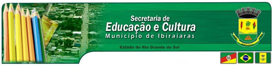 Secretaria Municipal de Educação, Cultura, Esporte e Turismo - Ibiraiaras