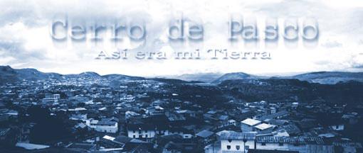 Cerro de Pasco: Así era mi tierra