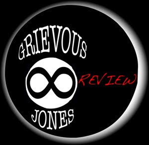 GRIEVOUS JONES REVIEW