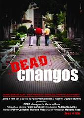 Cortometraje DEAD CHANGOS