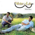Victor & Leo - Vida Boa 2004