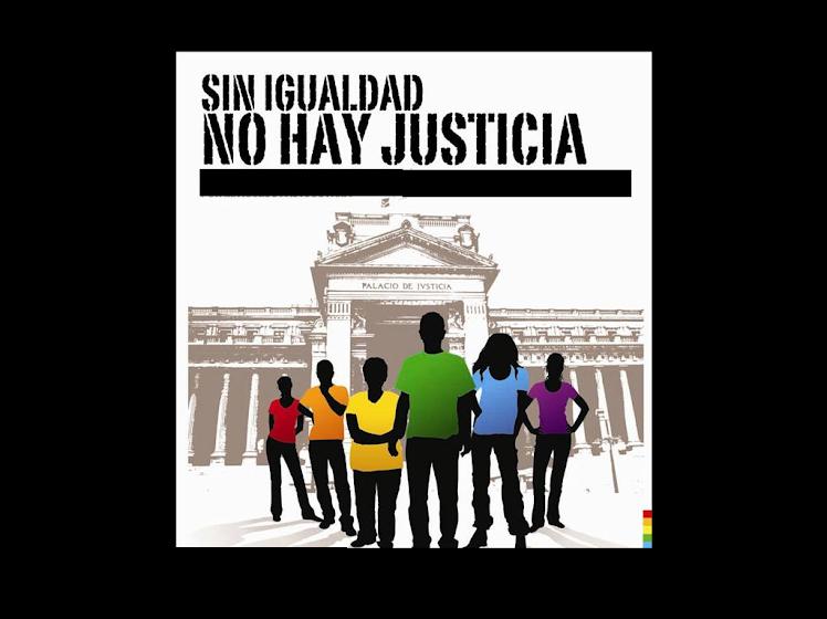 Sin igualdad no hay justicia.