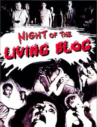 Night of the Living Blog