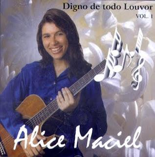 http://1.bp.blogspot.com/_ynj2tURYdh0/S_0lDM_17OI/AAAAAAAAC3w/vt3MZTVugjI/s320/Alice+Maciel+-+Digno+de+Todo+Louvor+2000.jpg