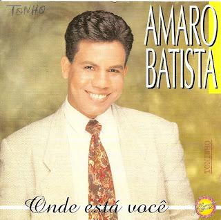 Amaro Batista - Onde Esta Voc� - (Playback)