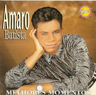 Amaro Batista - Melhores Momentos - Com Playback