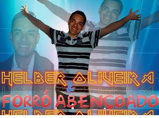 Helber Oliveira - Forró Abençoado - Louvando a Deus para Abençoar sua Vida 2010