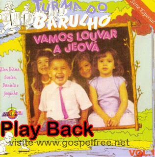 Turma do Barulho - Vamos Louvar a Jeová Vol. 01 (Play Back)