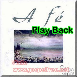 a fe play back Baixar CD Sérgio Lopes   A Fé (Play Back)