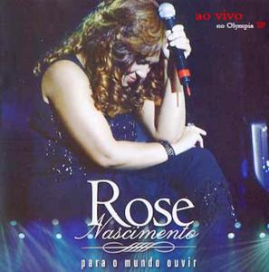 Rose Nascimento - Para o Mundo Ouvir (Ao Vivo)