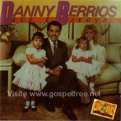 dannyberrioselejeov Baixar CD Danny Berrios   Ele é Jeova