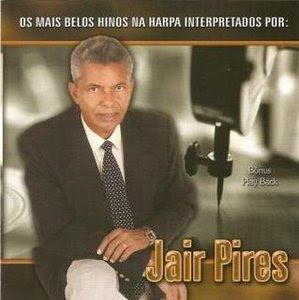 jairpireshinosdaharpa Baixar CD Jair Pires   Os Mais Belos Hinos da Harpa Cristã