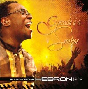 Banda e Coral Hebron - Grande É O Senhor (2010)