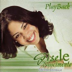 gisele nasciemto minha heranca playback Baixar CD Gisele Nascimento   Minha Herança(2005)Play Back