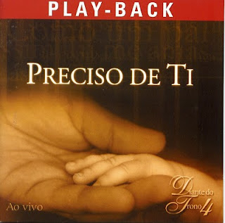 Diante do Trono 4 - Preciso de Ti (2001)Play Back