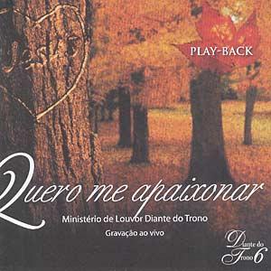 Diante do Trono 6 - Quero Me Apaixonar (2003)PlayBack