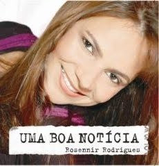 Rosennir Rodrigues - Uma Boa Notícia (2010)