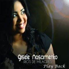 Gisele Nascimento - Rios de Milagres (2011)Play Back