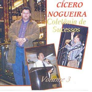 C�cero Nogueira - Colet�nea de Sucessos Vol.03