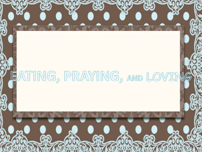 EATING, PRAYING, AND LOVING