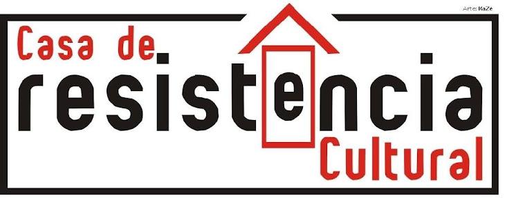 ..::Casa de Resistência Cultural::..