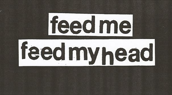 FEED MY HEAD