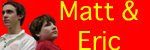 The Matt & Eric Show Blog