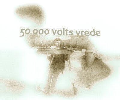 50 000 volts vrede!