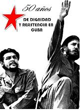 50 AÑOS DE DIGNIDAD Y RESISTENCIA EN CUBA