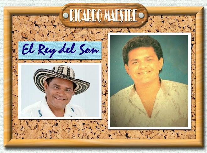 """RICARDO MAESTRE ARJONA :: """"El Rey del Son Vallenato"""""""