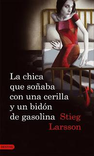 La chica que soñaba con una cerilla y un bidón de gasolina - Stieg Larsson La+chica+que+so%C3%B1aba+con+una+cerilla