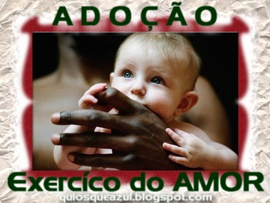Imagem criada pelo Quiosque Azul em homenagem a Blogagem Coletiva: 'Adoo, um ato de nobreza!', sobre adoo de crianas e adolescentes - 10 a 15/11/2008