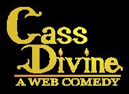 Cass Divine - A Web Comedy