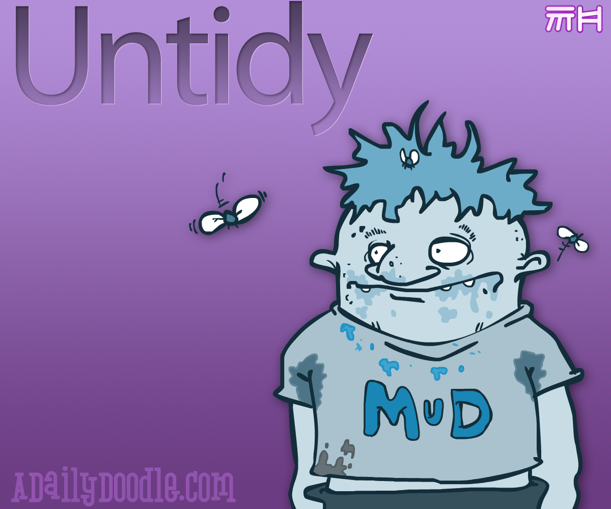 A Daily Doodle: U is for Untidy