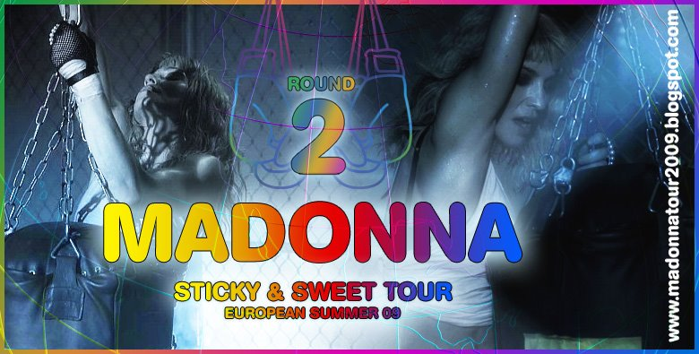 MADONNA - STICKY AND SWEET TOUR [EUROPEAN TOUR 2009] ROUND 2