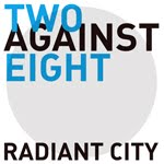 RADIANT CITY 'Two Against Eight'