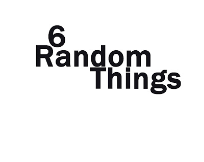 Billy tagged me for the 6 random things meme and it's t
